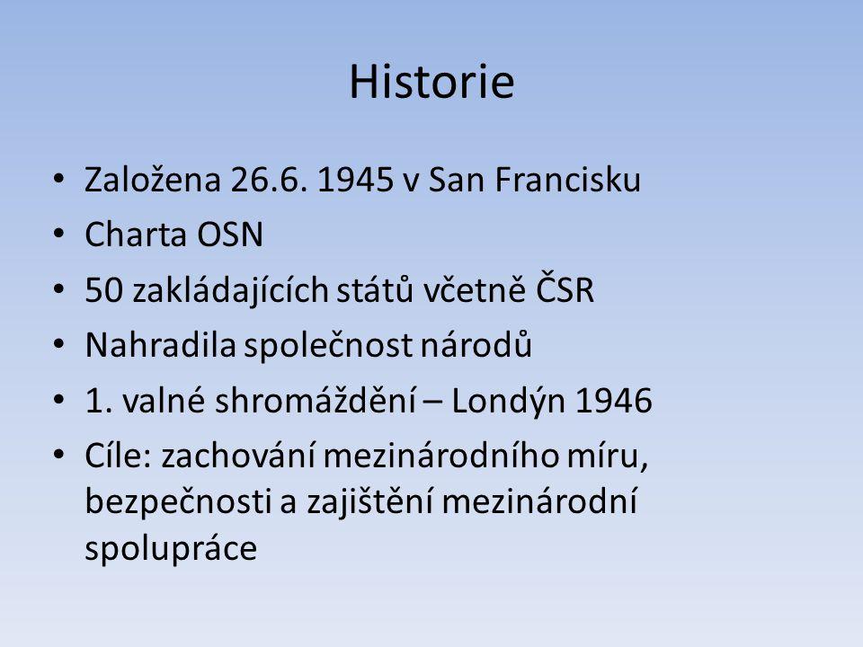 Historie Založena 26.6. 1945 v San Francisku Charta OSN