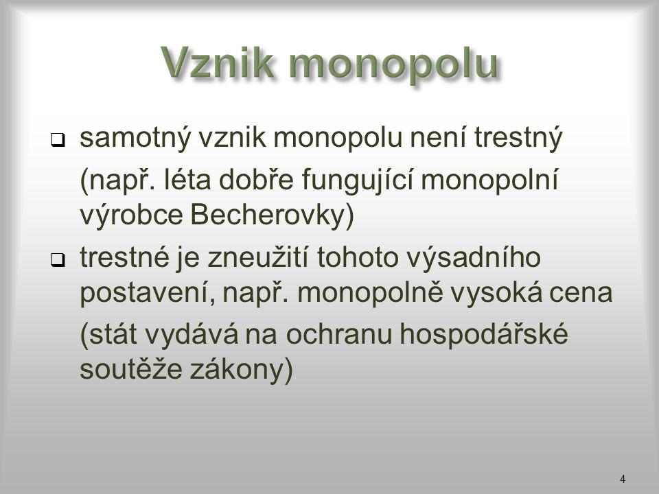 Vznik monopolu samotný vznik monopolu není trestný