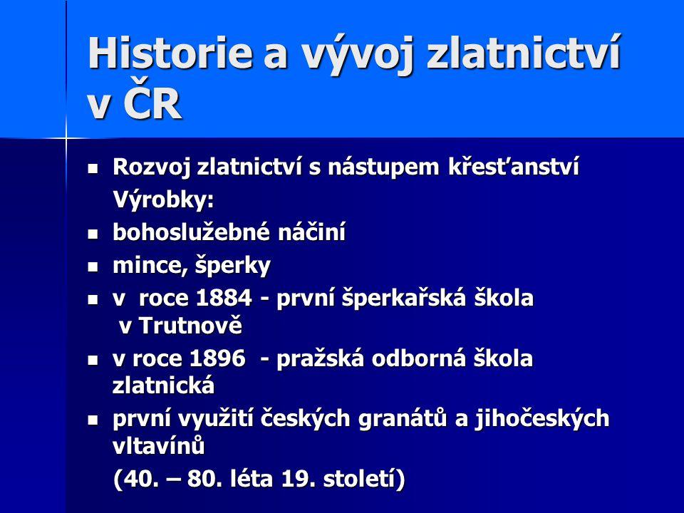 Historie a vývoj zlatnictví v ČR