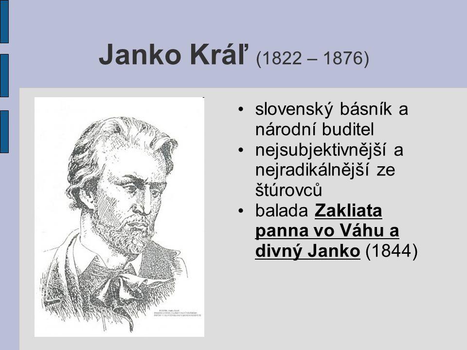Janko Kráľ (1822 – 1876) slovenský básník a národní buditel