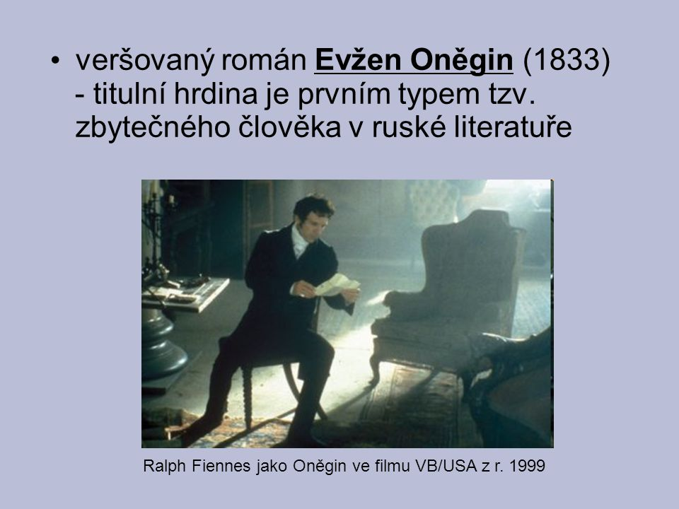 veršovaný román Evžen Oněgin (1833)