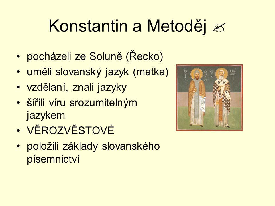 Konstantin a Metoděj  pocházeli ze Soluně (Řecko)