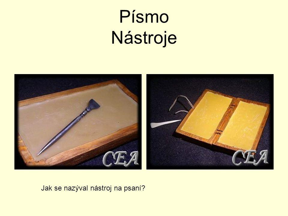 Písmo Nástroje Jak se nazýval nástroj na psaní