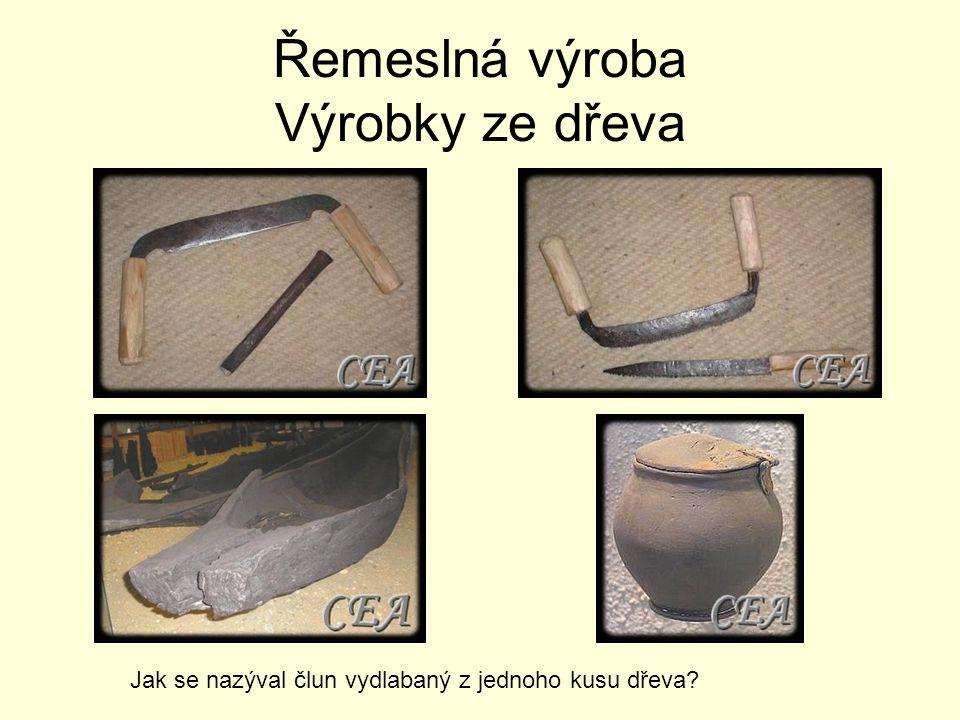 Řemeslná výroba Výrobky ze dřeva