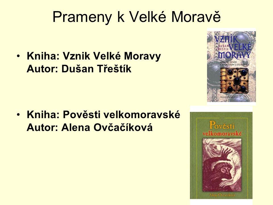 Prameny k Velké Moravě Kniha: Vznik Velké Moravy Autor: Dušan Třeštík