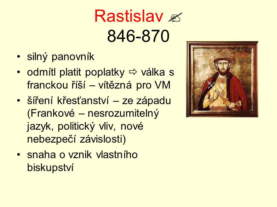 Rastislav  846-870 silný panovník