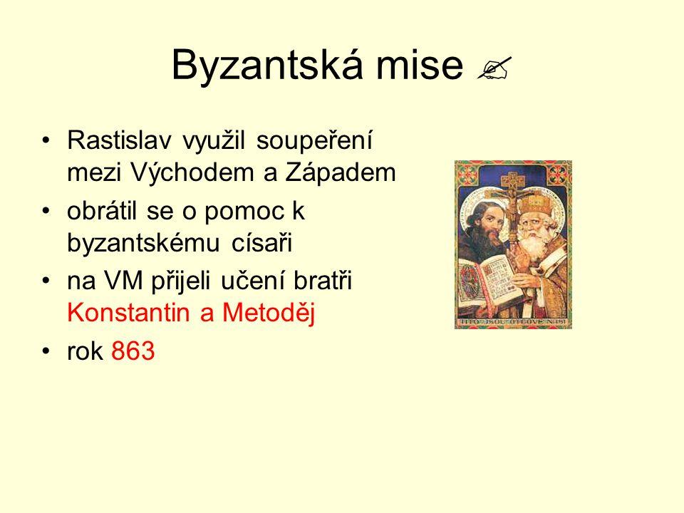 Byzantská mise  Rastislav využil soupeření mezi Východem a Západem