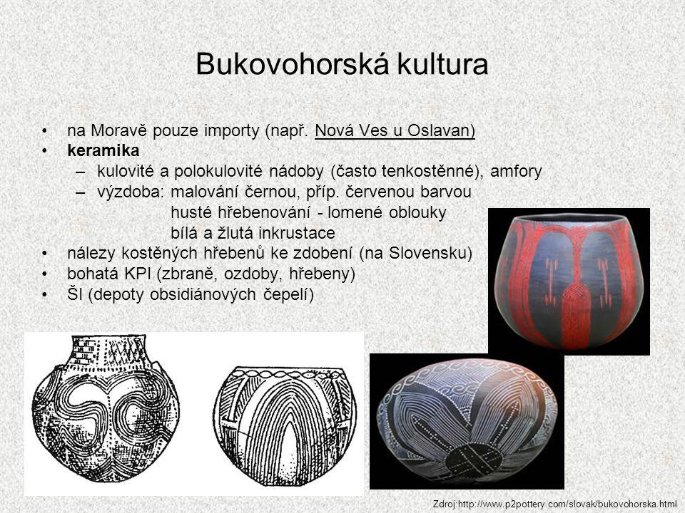Bukovohorská kultura na Moravě pouze importy (např. Nová Ves u Oslavan) keramika. kulovité a polokulovité nádoby (často tenkostěnné), amfory.