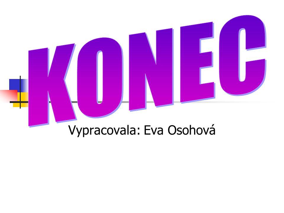 Vypracovala: Eva Osohová