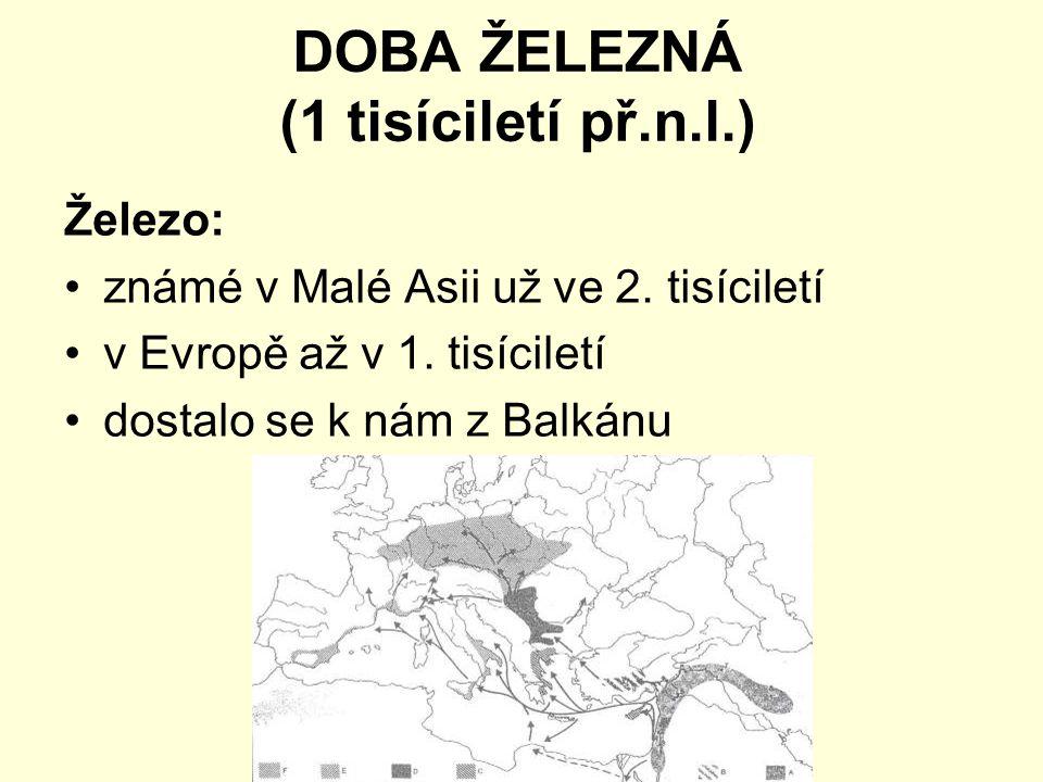 DOBA ŽELEZNÁ (1 tisíciletí př.n.l.)