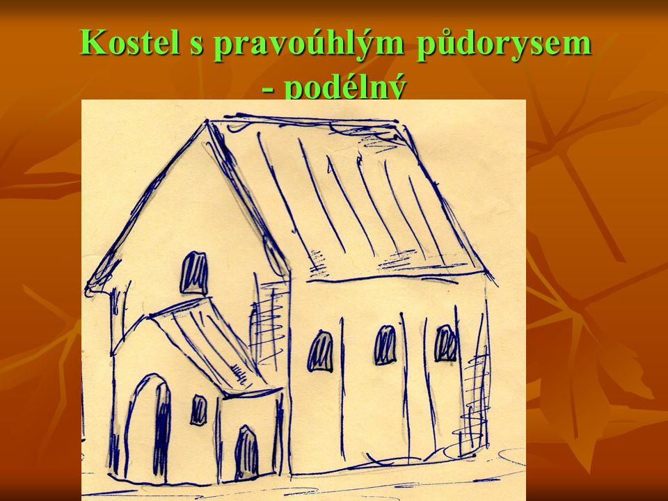 Kostel s pravoúhlým půdorysem - podélný
