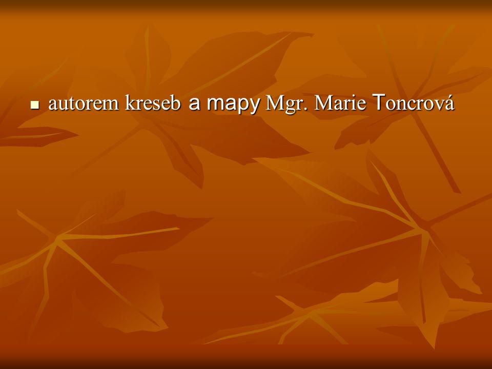 autorem kreseb a mapy Mgr. Marie Toncrová
