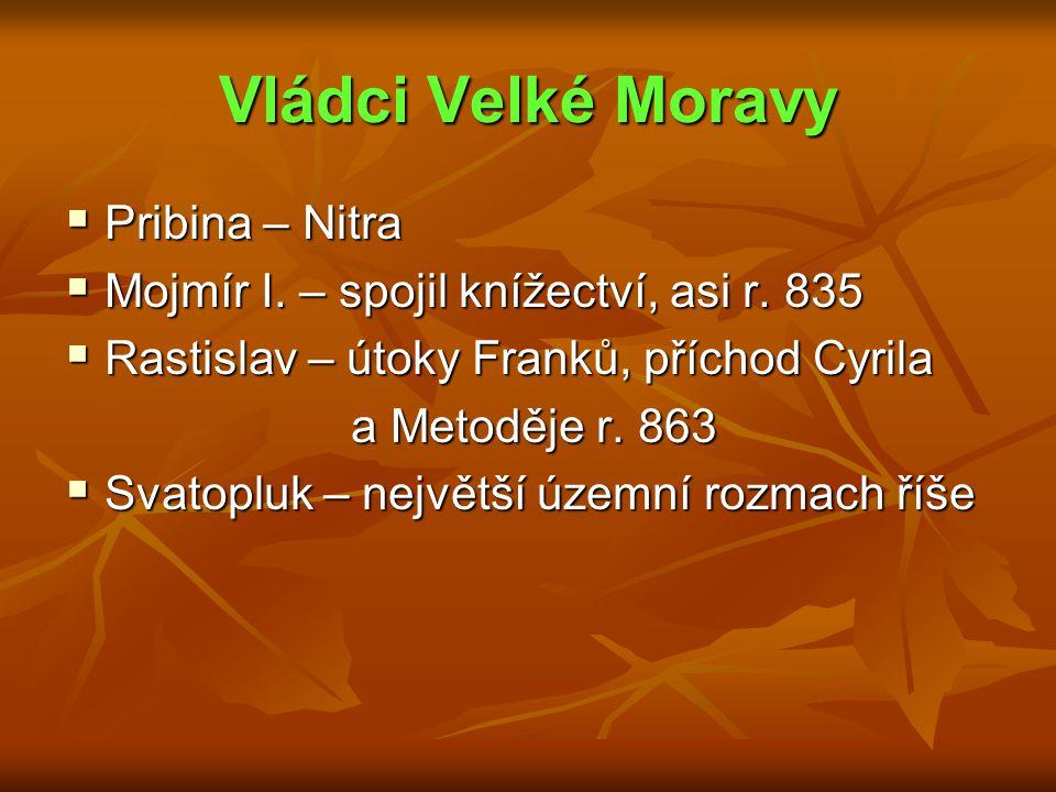 Vládci Velké Moravy Pribina – Nitra
