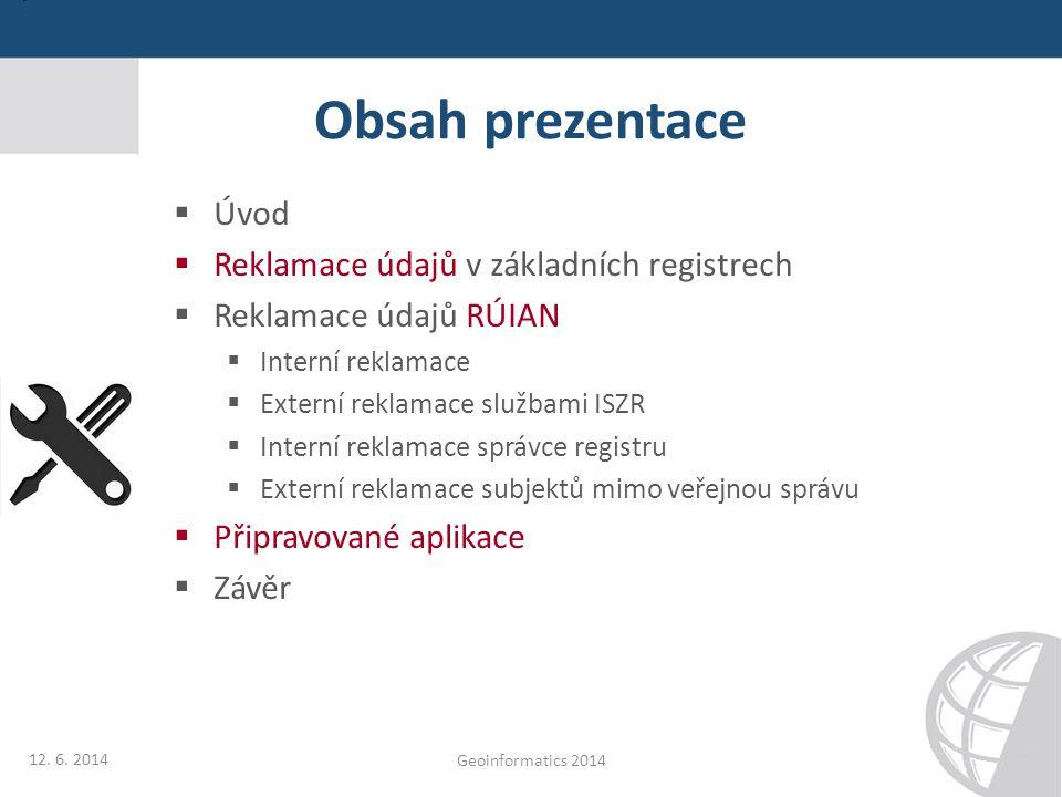 Obsah prezentace Úvod Reklamace údajů v základních registrech