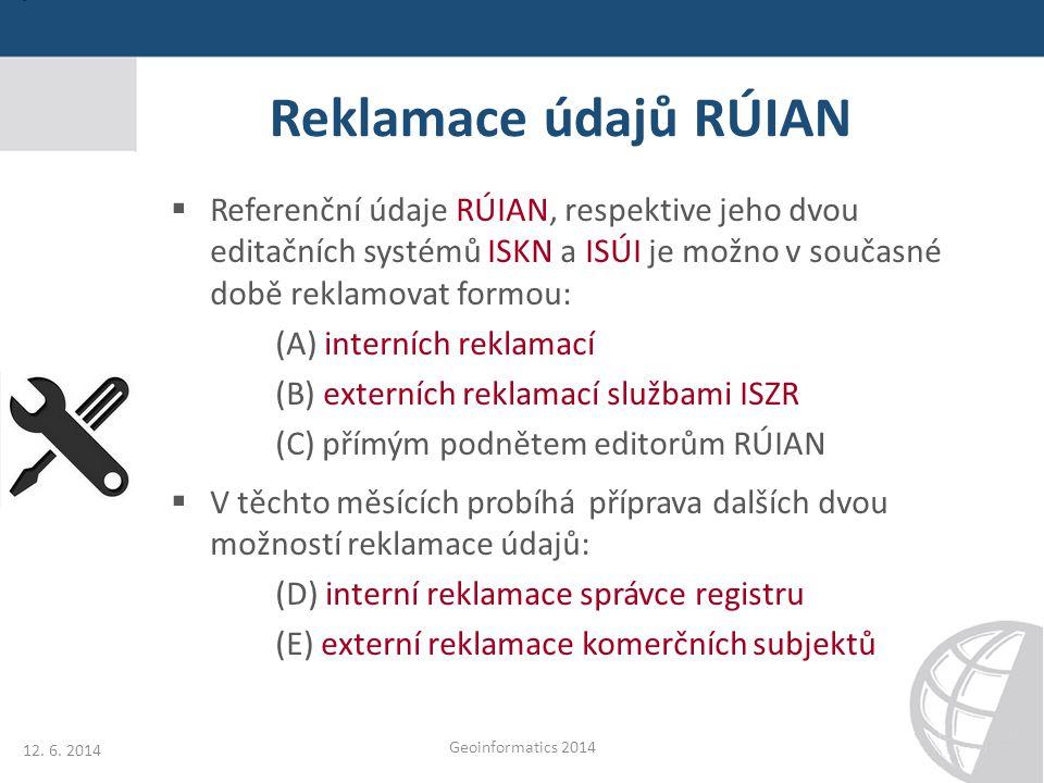 Reklamace údajů RÚIAN Referenční údaje RÚIAN, respektive jeho dvou editačních systémů ISKN a ISÚI je možno v současné době reklamovat formou: