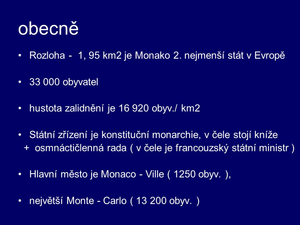 obecně Rozloha - 1, 95 km2 je Monako 2. nejmenší stát v Evropě