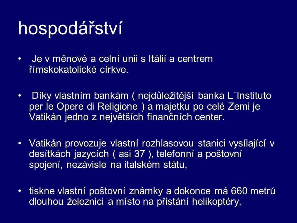 hospodářství Je v měnové a celní unii s Itálií a centrem římskokatolické církve.