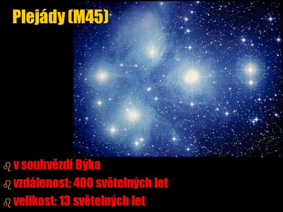 Plejády (M45) v souhvězdí Býka vzdálenost: 400 světelných let