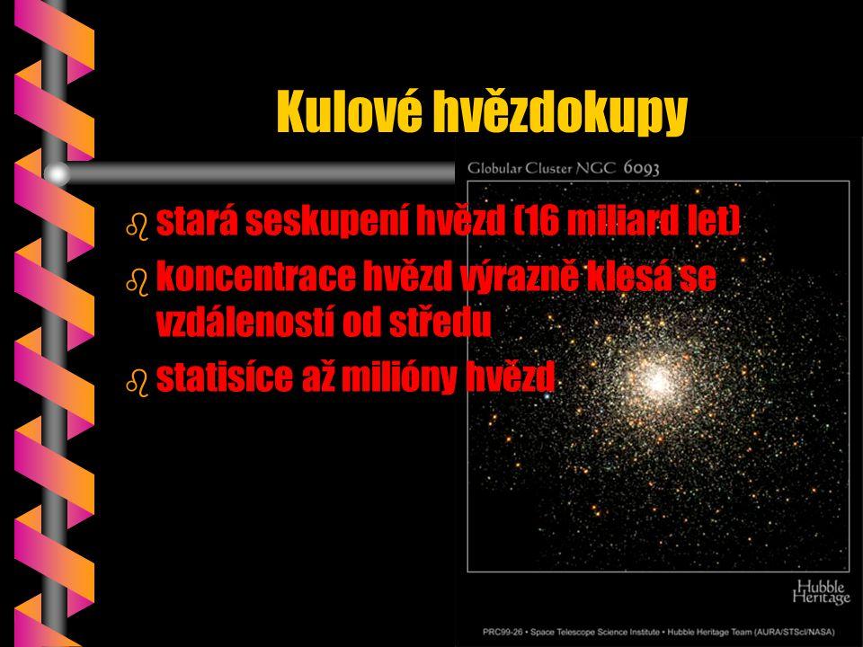 Kulové hvězdokupy stará seskupení hvězd (16 miliard let)