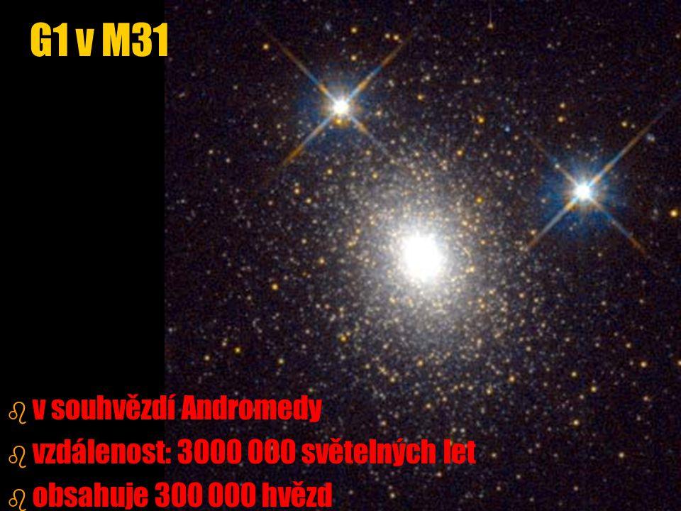 G1 v M31 v souhvězdí Andromedy vzdálenost: 3000 000 světelných let