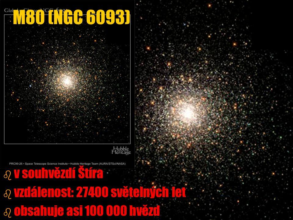M80 (NGC 6093) v souhvězdí Štíra vzdálenost: 27400 světelných let