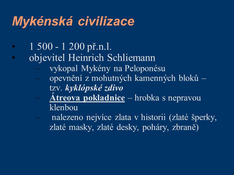Mykénská civilizace 1 500 - 1 200 př.n.l.