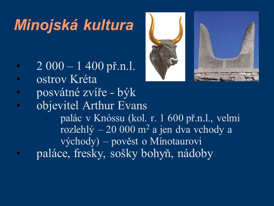 Minojská kultura 2 000 – 1 400 př.n.l. ostrov Kréta