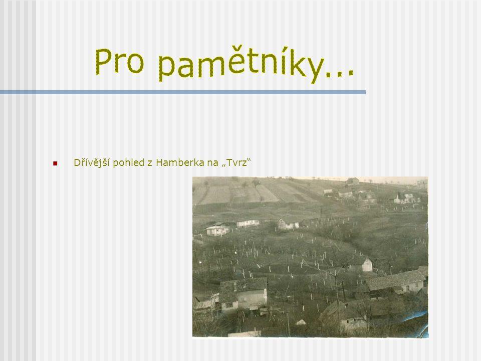 """Pro pamětníky... Dřívější pohled z Hamberka na """"Tvrz"""
