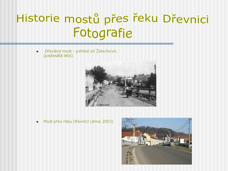 Historie mostů přes řeku Dřevnici