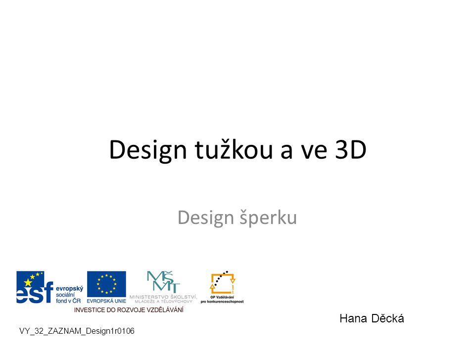 Design tužkou a ve 3D Design šperku Hana Děcká
