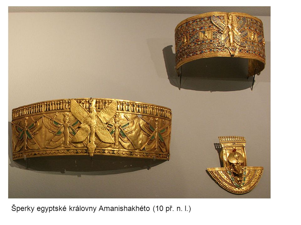 Šperky egyptské královny Amanishakhéto (10 př. n. l.)