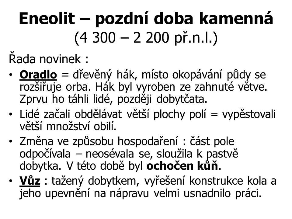 Eneolit – pozdní doba kamenná (4 300 – 2 200 př.n.l.)