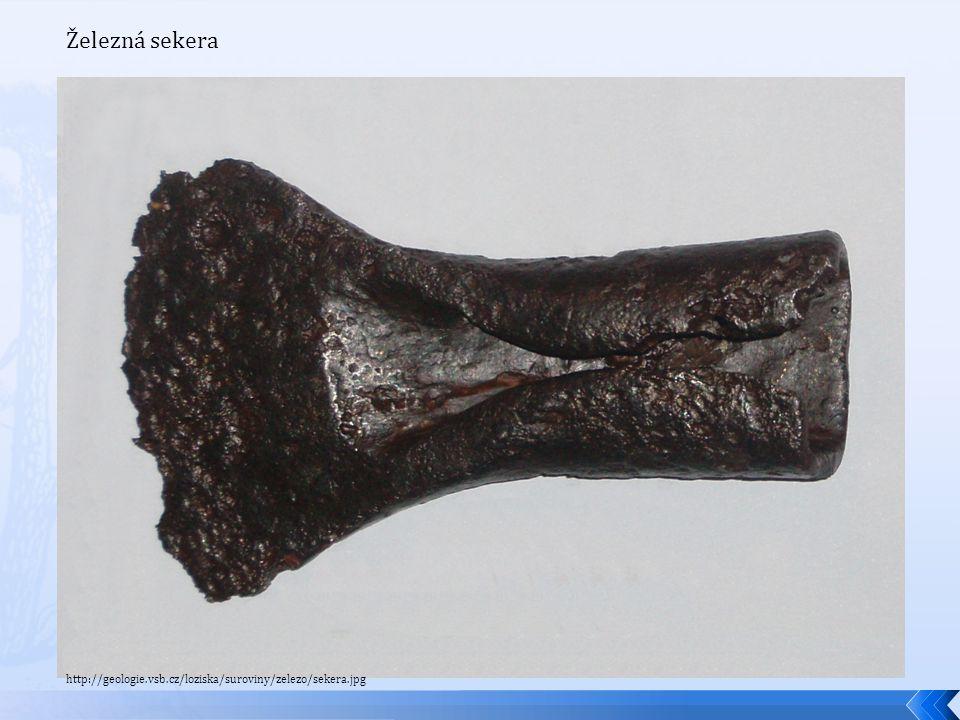 Železná sekera http://geologie.vsb.cz/loziska/suroviny/zelezo/sekera.jpg