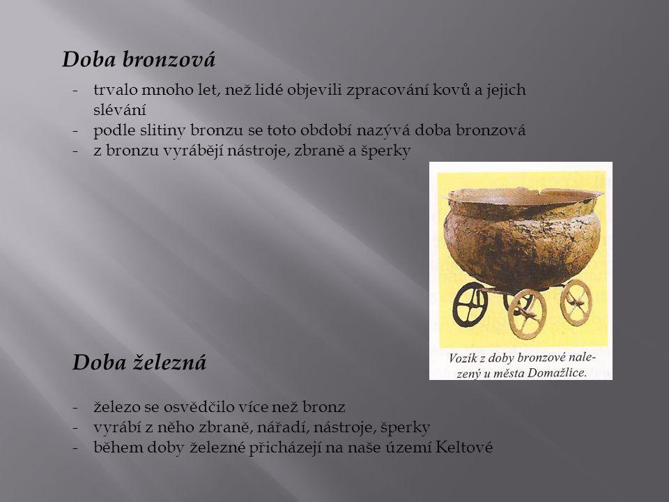 Doba bronzová Doba železná