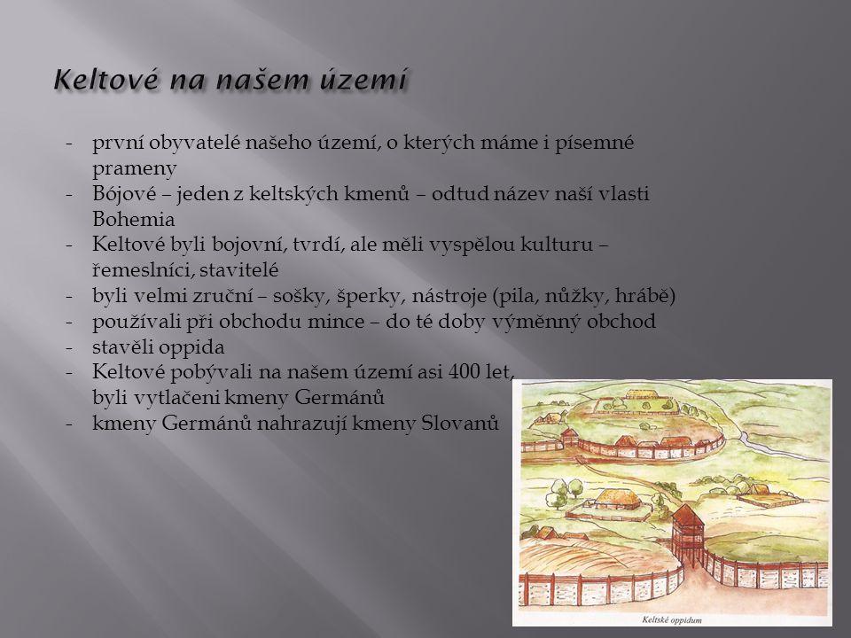 Keltové na našem území první obyvatelé našeho území, o kterých máme i písemné prameny.