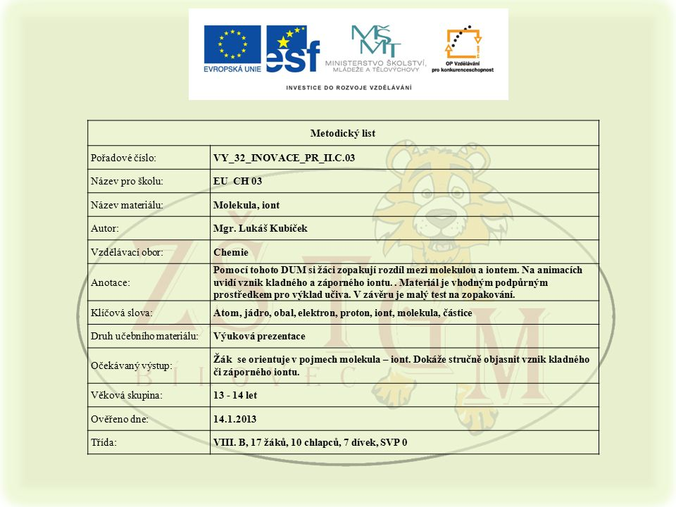 Metodický list Pořadové číslo: VY_32_INOVACE_PR_II.C.03. Název pro školu: EU CH 03. Název materiálu:
