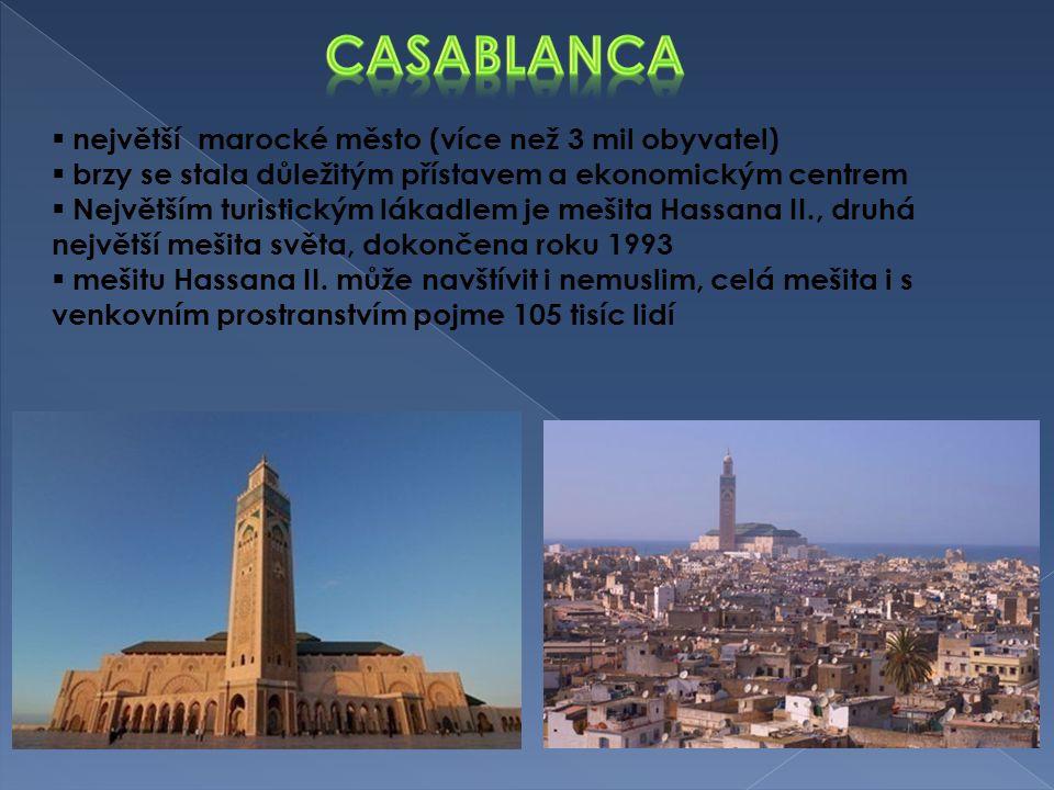 Casablanca největší marocké město (více než 3 mil obyvatel)