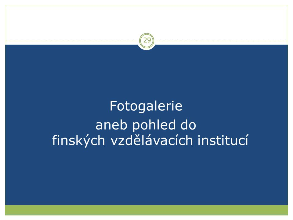 Fotogalerie aneb pohled do finských vzdělávacích institucí