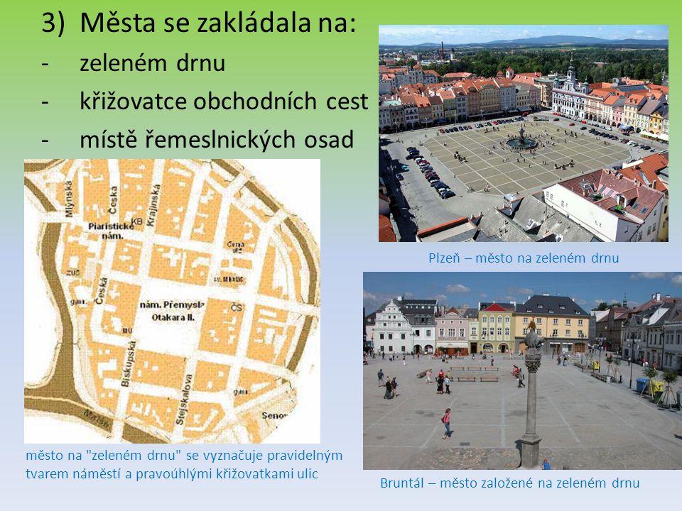 Města se zakládala na: zeleném drnu křižovatce obchodních cest