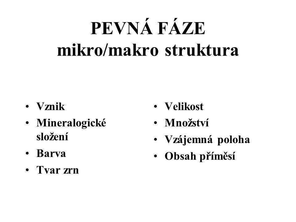 PEVNÁ FÁZE mikro/makro struktura