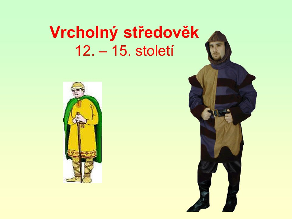Vrcholný středověk 12. – 15. století