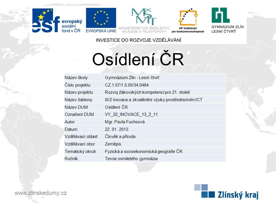 Osídlení ČR www.zlinskedumy.cz Název školy