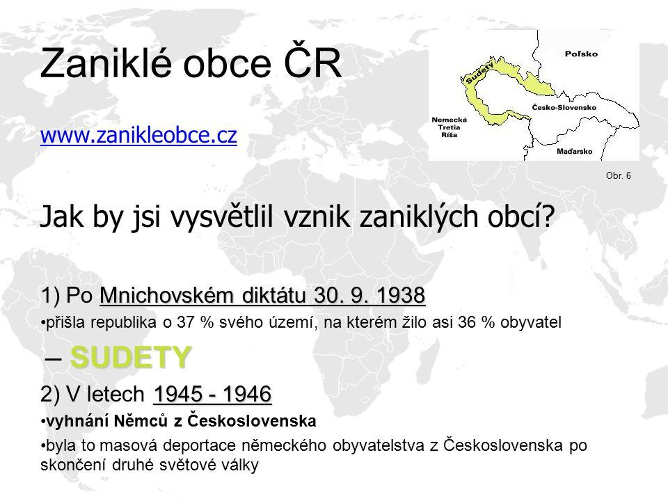 Zaniklé obce ČR Jak by jsi vysvětlil vznik zaniklých obcí