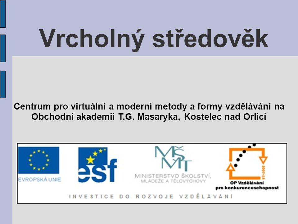 Vrcholný středověk Centrum pro virtuální a moderní metody a formy vzdělávání na.