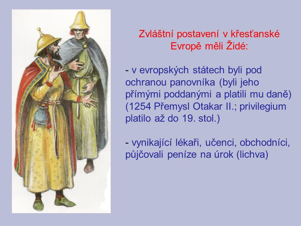 Zvláštní postavení v křesťanské Evropě měli Židé: