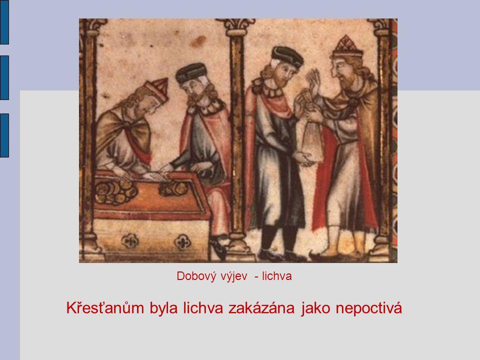 Křesťanům byla lichva zakázána jako nepoctivá