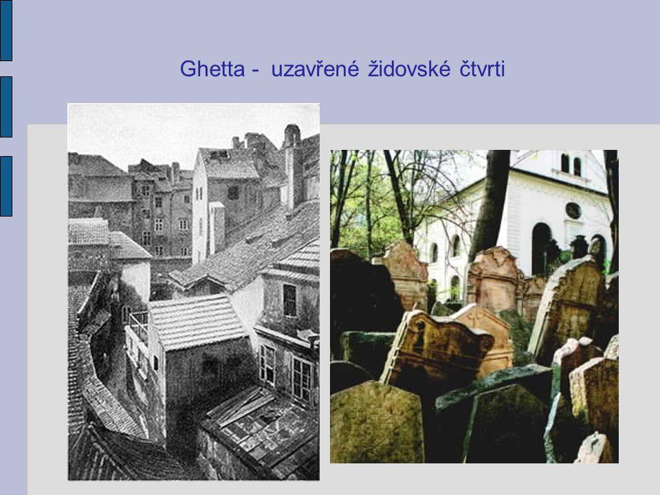 Ghetta - uzavřené židovské čtvrti