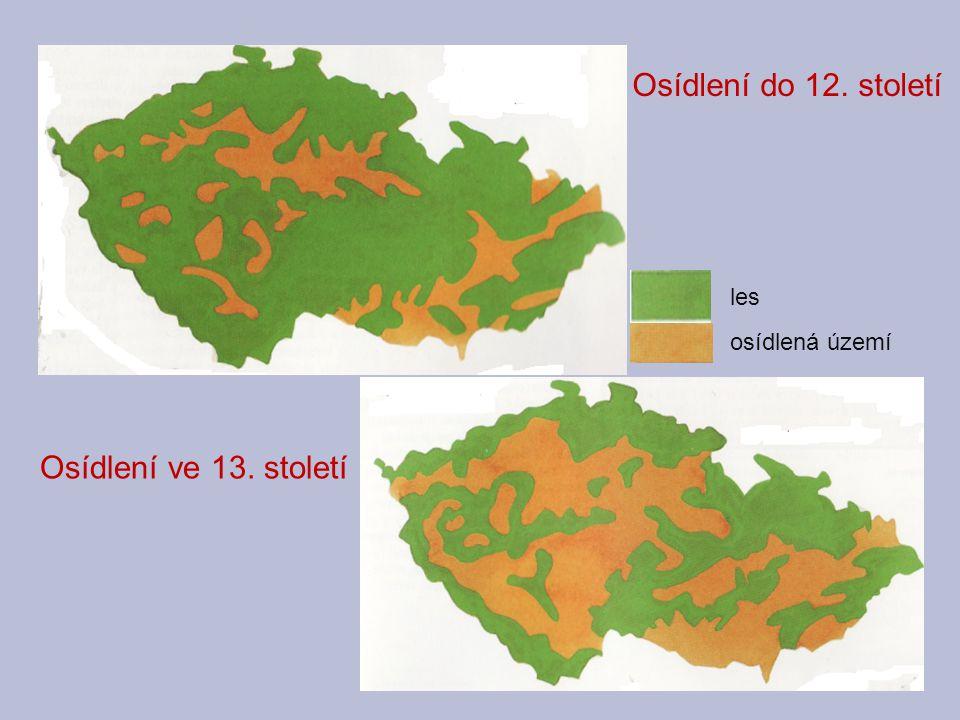 Osídlení do 12. století les osídlená území Osídlení ve 13. století