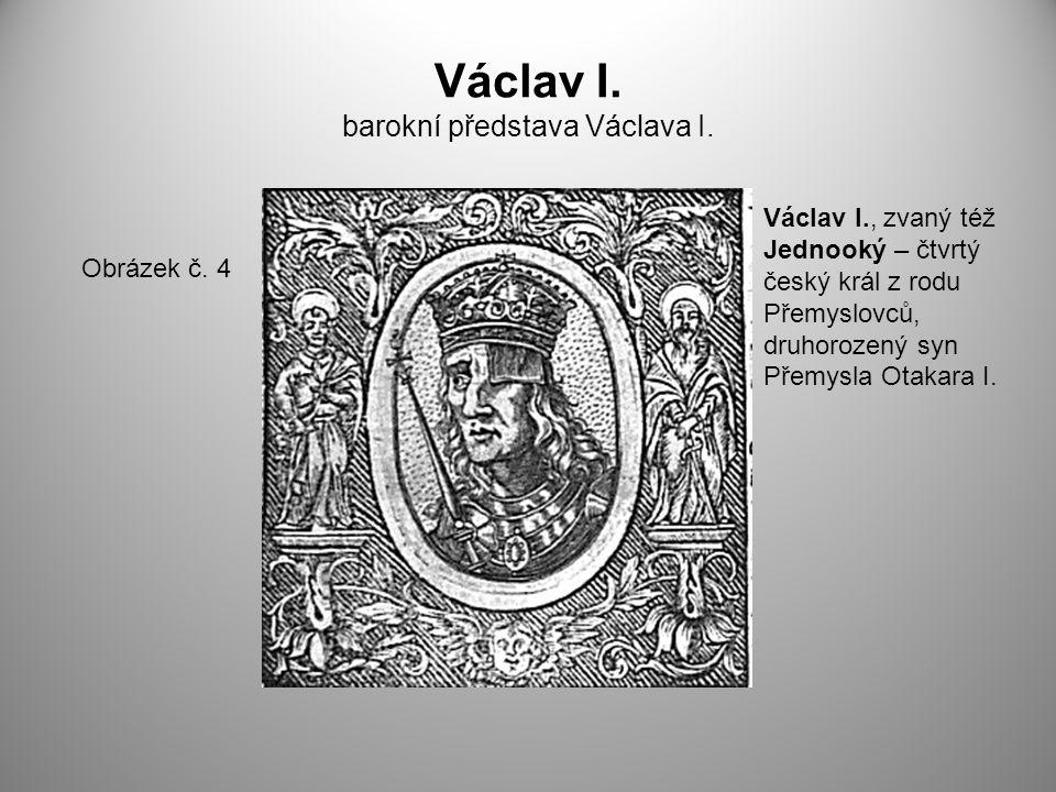 Václav I. barokní představa Václava I.