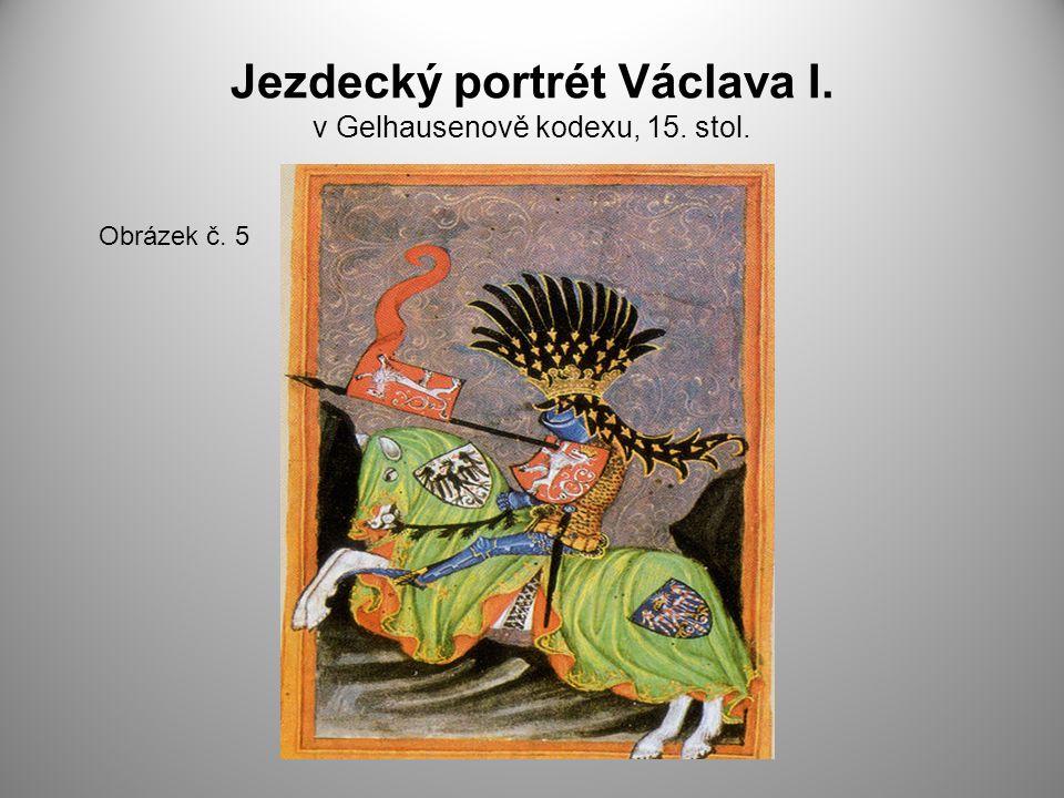 Jezdecký portrét Václava I. v Gelhausenově kodexu, 15. stol.